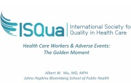 ISQua, Health care workers and adverse events: the golden moment with Albert Wu