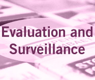 Evaluation and Surveillance